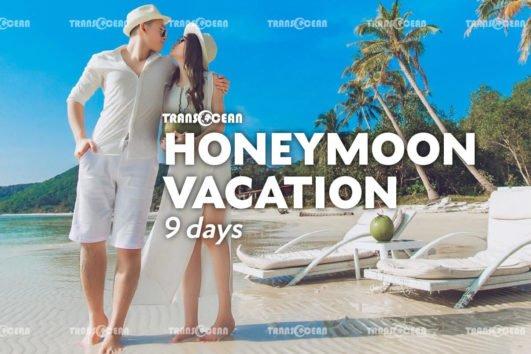 HONEYMOON VACATION 9 Days 8 Nights